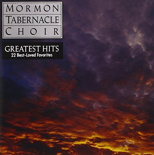 Mormon Tabernacle Choir Greatest Hits Mormon Tabernacle Choir