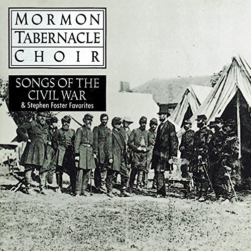 Mormon Tabernacle Choir Songs Of The Civil War Stephen Mormon Tabernacle Choir