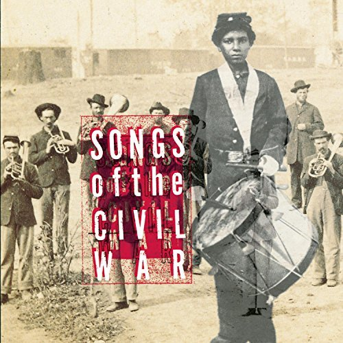 Songs Of The Civil War Songs Of The Civil War Mattea Havens Jennings Axton Mcgarrigle Hartford Gilbert