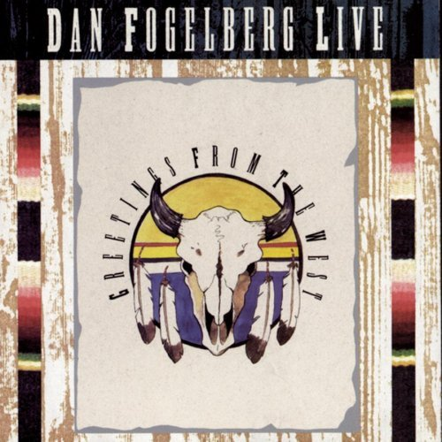 Fogelberg Dan Live Greetings From The West 2 CD Set