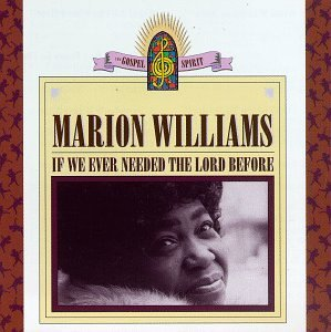 Marion Williams If We Ever Needed The Lord Bef
