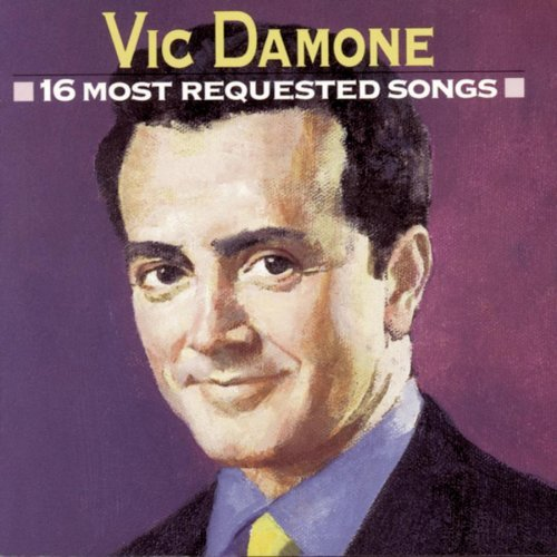 Vic Damone 16 Most Requested Songs