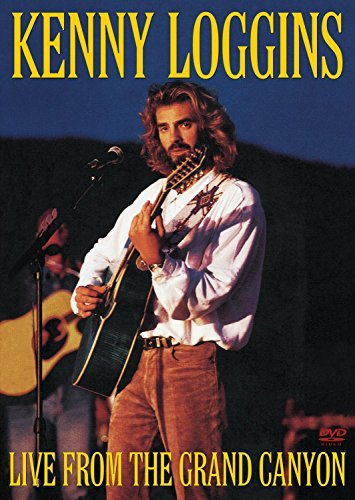 Kenny Loggins Live From The Grand Canyon