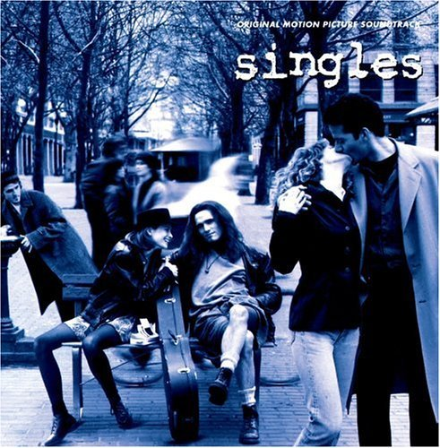 Singles Soundtrack Pearl Jam Westerberg Mudhoney Soundgarden Alice In Chains
