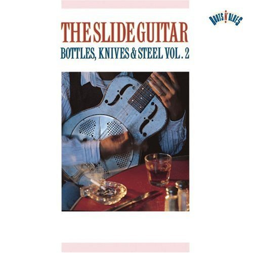 Slide Guitar Vol. 2 Slide Guitar Bottles K Tampa Red Shaw Montgomery Slide Guitar