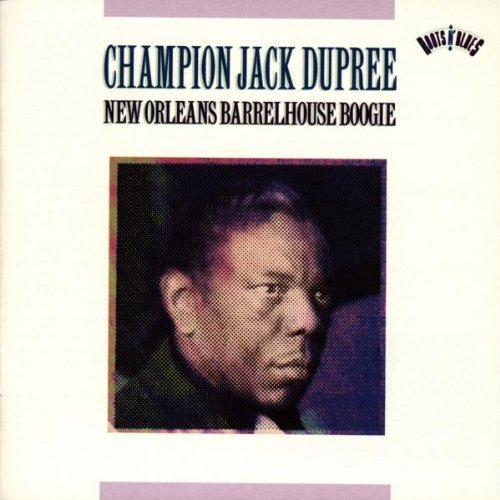Champion Jack Dupree New Orleans Barrelhouse Boogie