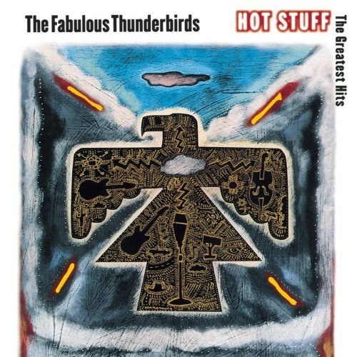 Fabulous Thunderbirds Hot Stuff Greatest Hits