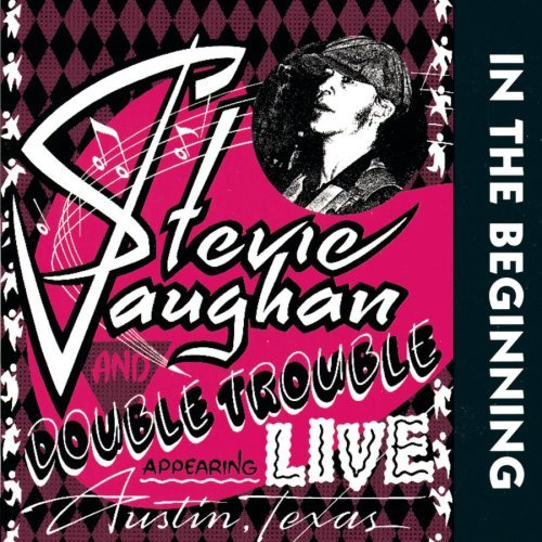 Vaughan Stevie Ray & Double Tr In The Beginning