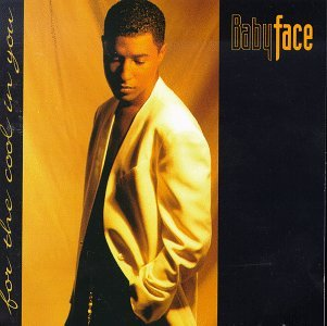 Babyface For The Cool In You