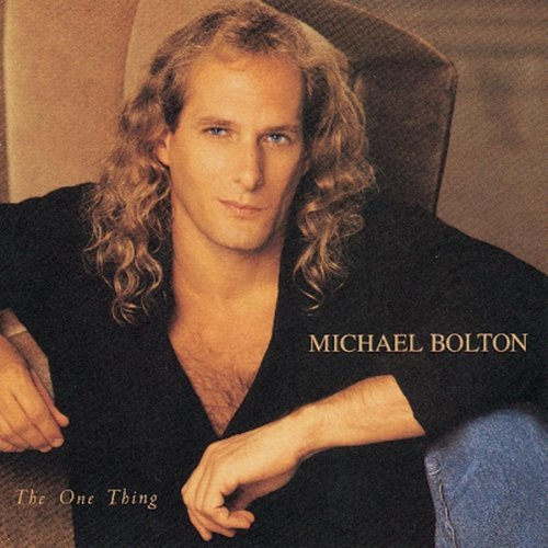 Michael Bolton One Thing