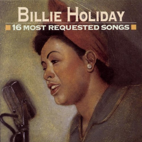 Billie Holiday 16 Most Requested Songs