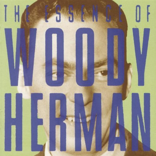 Woody Herman Essence Of Woody Herman