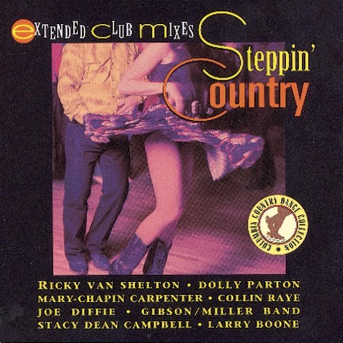 Steppin' Country Steppin' Country Raye Boone Van Shelton Parton Carpenter Diffie Campbell