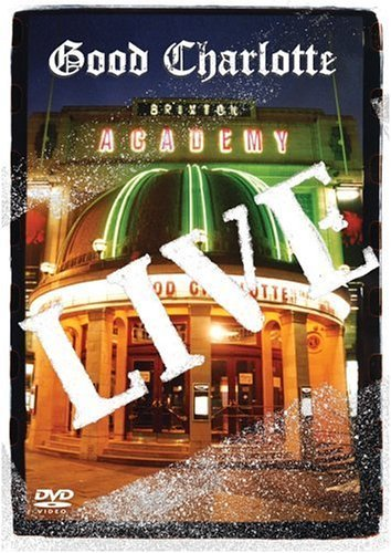 Good Charlotte Live At Brixton Academy Live At Brixton Academy