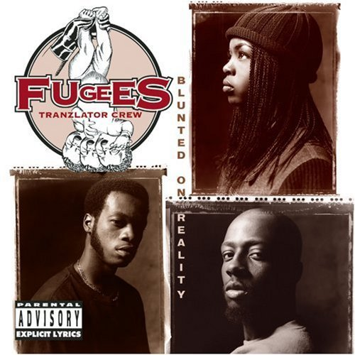 Fugees Blunted On Reality Explicit Version