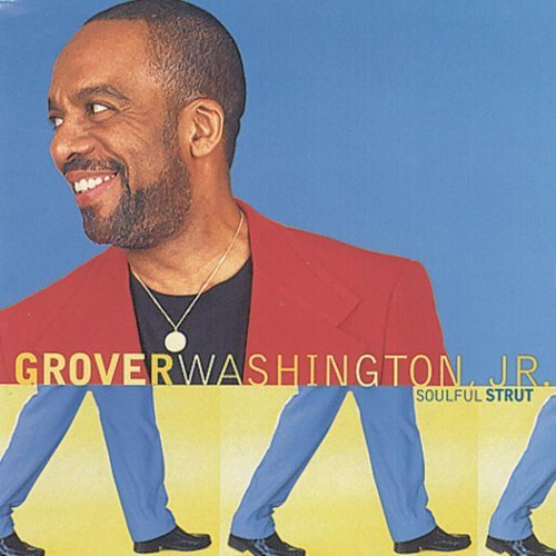 Washington Grover Jr. Soulful Strut