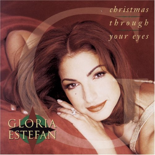 Estefan Gloria Christmas Through Your Eyes