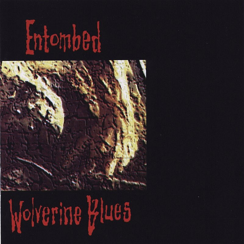 Entombed Wolverine Blues