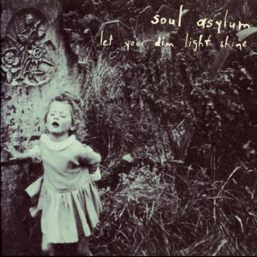 Soul Asylum Let Your Dim Light Shine