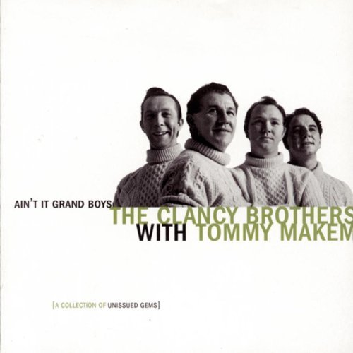 Clancy Brothers Ain't It Grand Boys Feat. Tommy Makem 2 CD Set