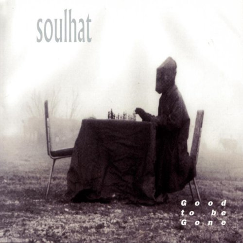 Soulhat Good To Be Gone