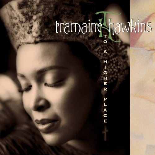 Tramaine Hawkins To A Higher Place CD R