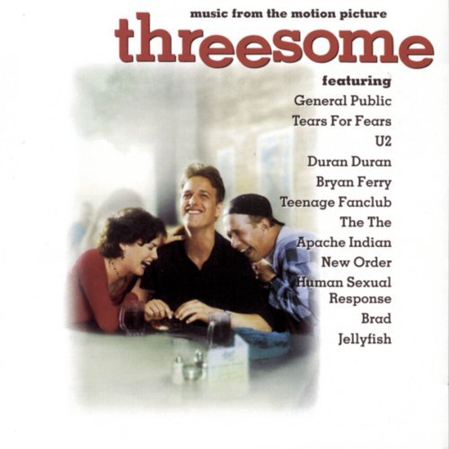 Threesome Soundtrack Duran Duran Jellyfish Ferry U2 New Order Tears For Fears Brad