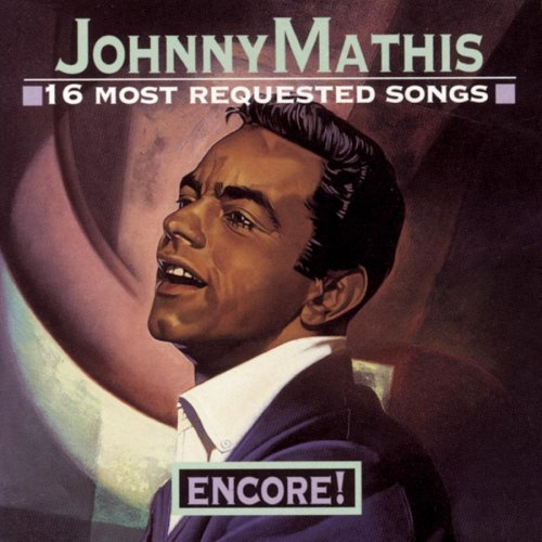 Johnny Mathis Encore! 16 Most Requested Song