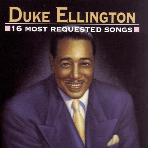 Duke Ellington 16 Most Requested Songs
