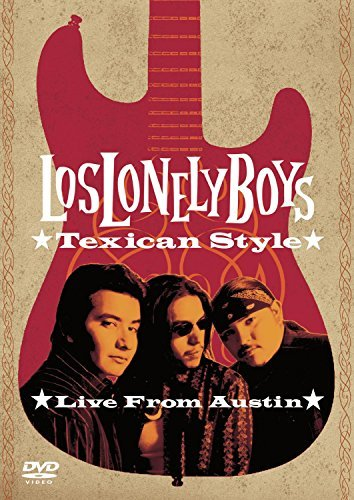Los Lonely Boys Texican Style Live From Austin Texican Style Live From Austin