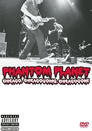 Phantom Planet Chicago Chicagogoing Chicagong Explicit Version