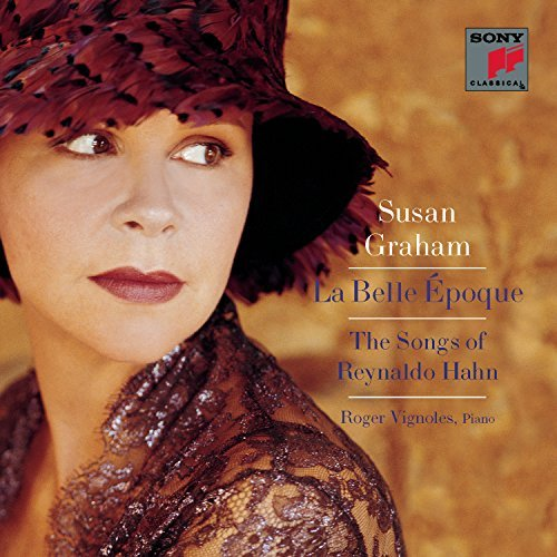 Susan Graham La Belle Epoque Songs Of Reyna Graham (mez) Vignoles (pno)