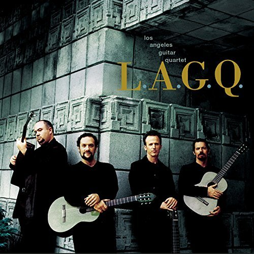 Los Angeles Guitar Quartet L.A.G.Q. Los Angeles Gtr Qt