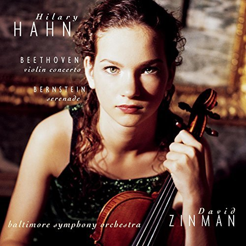 Hilary Hahn Plays Beethoven Bernstein Hahn (vn) Zinman Baltimore So