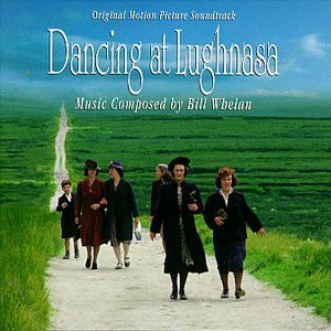 Dancing At Lughnasa Soundtrack Music By Bill Whelan