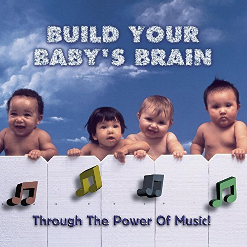 Build Your Baby's Brain Build Your Baby's Brain Throug Mozart Beethoven Handel Bach Build Your Baby's Brain