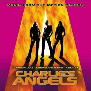 Charlie's Angels Soundtrack Destiny's Child Gaye Vapors Sayer Tavares Sir Mix A Lot