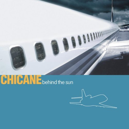 Chicane Behind The Sun