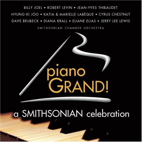 Piano Grand! A Smithsonian Piano Grand! A Smithsonian Cel Joel Levin Thibaudet Joo Chestnut Brubeck Krall Lewis