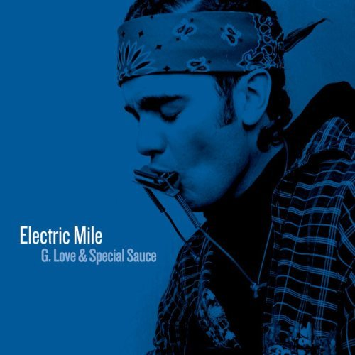 G. Love & Special Sauce Electric Mile Explicit Version