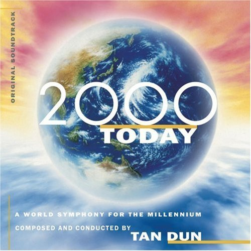 Tan Dun 2000 Today A World Sym For The Various