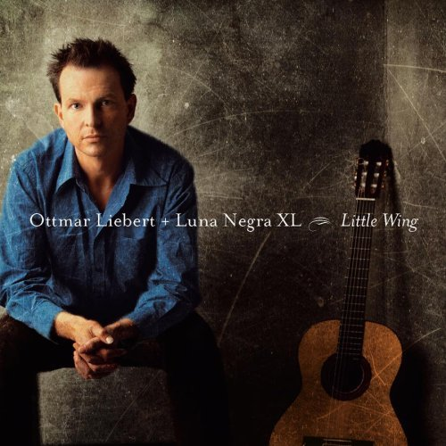 Ottmar & Luna Negra Liebert Little Wing