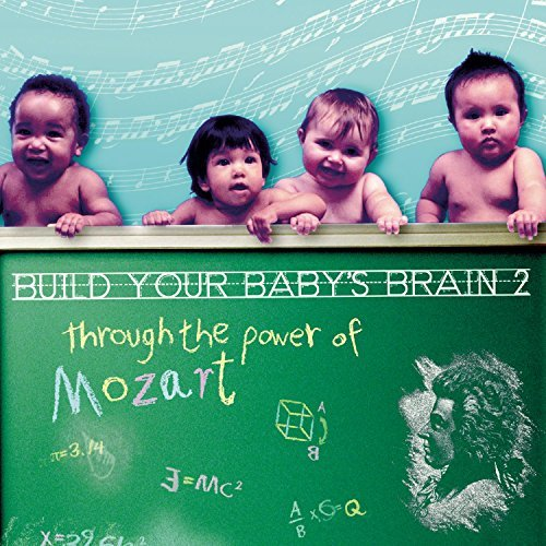 Wolfgang Amadeus Mozart Build Your Baby's Brain 2 Thro Build Your Baby's Brain