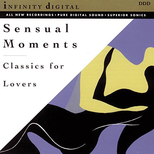 Sensual Moments Classics For Lovers