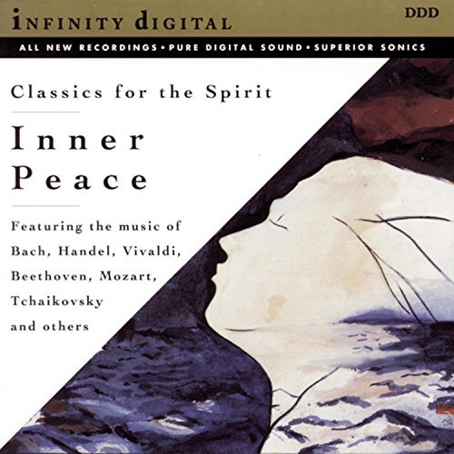 Inner Peace Classics For The Spirit Handel Vivaldi Beethoven +