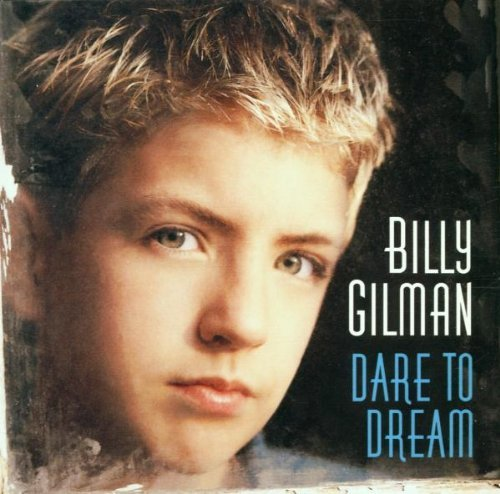 Gilman Billy Dare To Dream