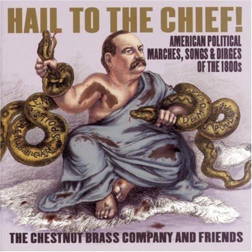 Chestnut Brass Company & Frien Hail To The Chief! Ostendorf Romano Russell Urrey Chestnut Brass Company & Frien