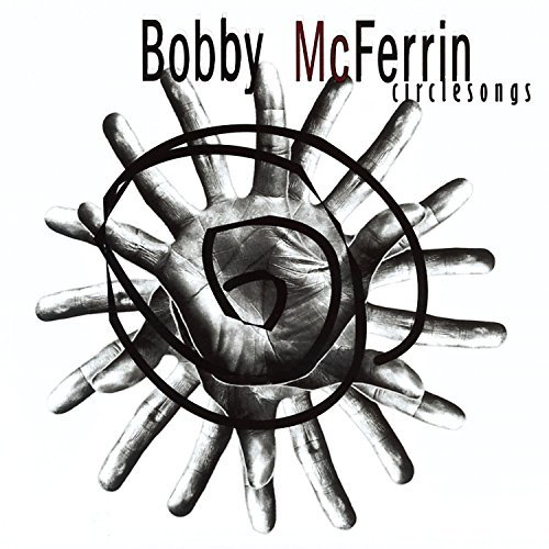 Bobby Mcferrin Circle Songs Mcferrin (voc)