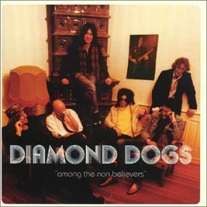 Diamond Dogs Among The Non Believers Import
