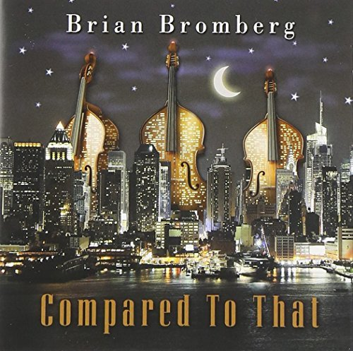 Brian Bromberg Compared To That